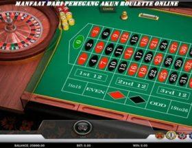 Manfaat Dari Pemegang Akun Roulette Online